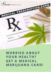 Worried about your health  get a medical marijuana card!