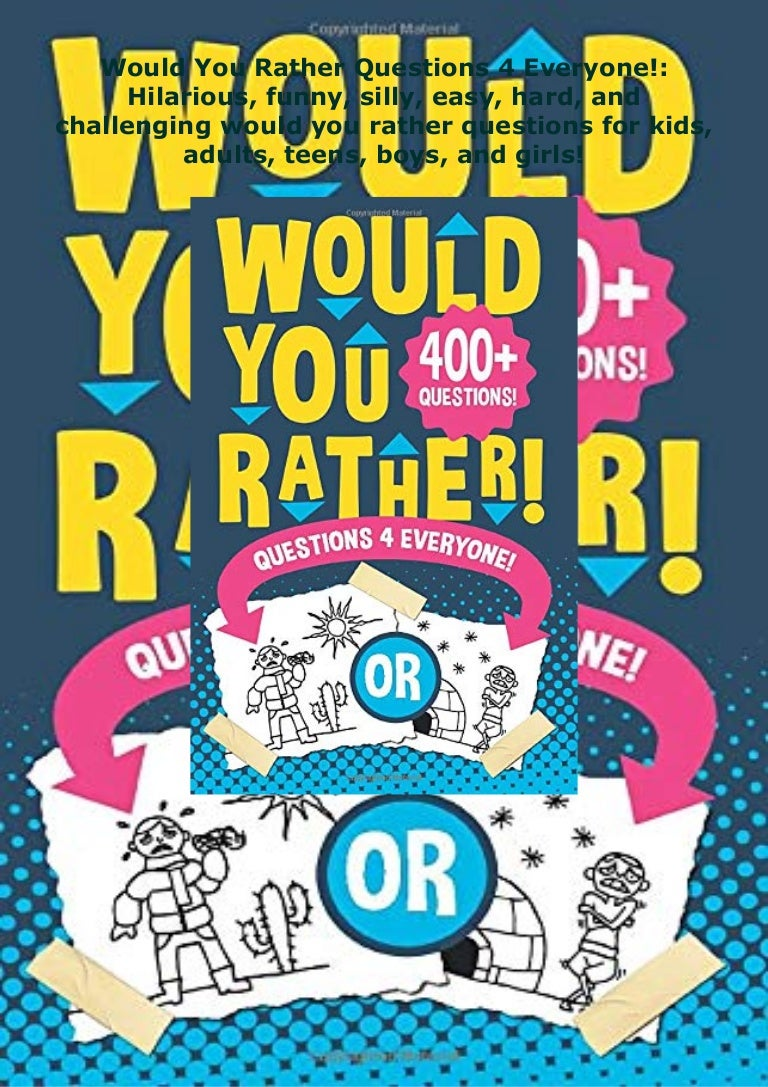 Free [DOWNLOAD]⚡PDF❤ Would You Rather Questions 4 Everyone!: Hilarious, funny, silly,