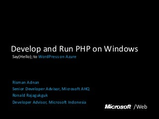 Develop and Run PHP on Windows. Say(Hello); to WordPress on Azure