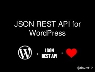 The JSON REST API for WordPress