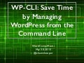 WP-CLI - WordCamp Miami 2015