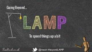 Going Beyond LAMP Again - Manchester WordPress User Group