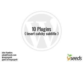 WordPress meetup - 10 plugins