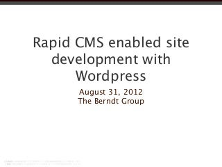 Rapid CMS enabled site development with WordPress