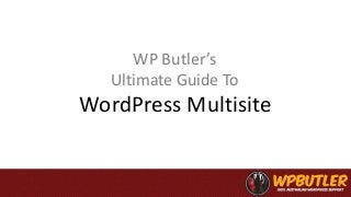 Ultimate Guide to WordPress Multisite