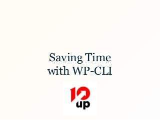 Saving Time with WP-CLI