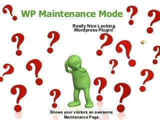 Wordpress Maintenance Mode Plugin