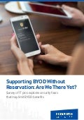 Supporting BYOD Without Reservation: Are We There Yet?