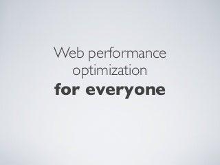 Web performance optimization for everyone