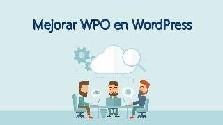 Mejorar WPO en WordPress