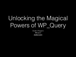Unlocking the Magical Powers of WP_Query