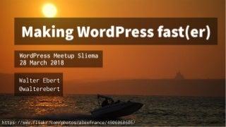 Making WordPress fast(er)