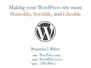 Making your WordPress site more Shareable, Sociable, and Likeable