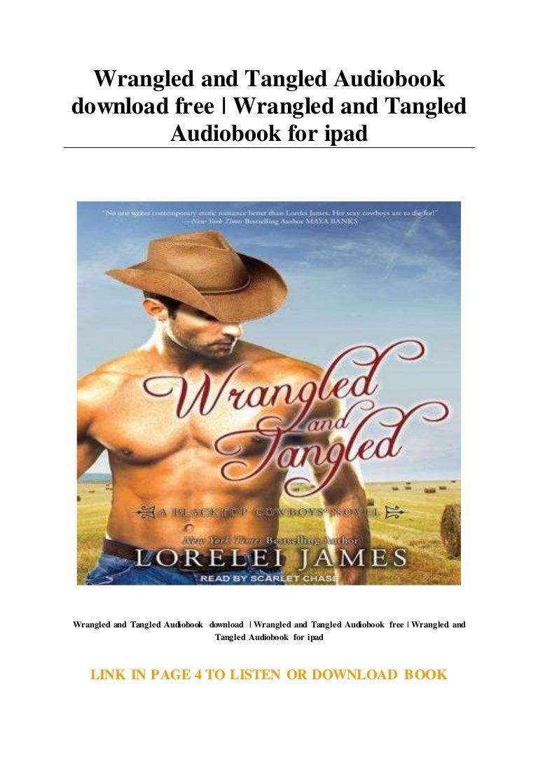 Wrangled And Tangled Audiobook Download Free Wrangled And Tangled A