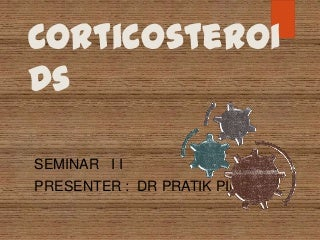 Corticosteroids in Dentistry Seminar by Dr Pratik
