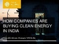 How Companies Are Buying Clean Energy in India: Lessons from 3 Years of the Green Power Market Development Group