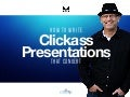 How to Write Clickass Presentations that Convert