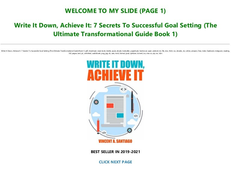 Free ^DOWNLOAD E.B.O.O.K.# Write It Down, Achieve It: 7 Secrets To Successful Goal Setting (The Ultimate Transformational Guide Book 1) [Full]