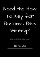 Need The How to Key for Business Blog Writing? Let's Go...