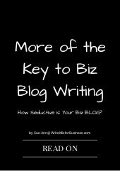 More of the Keys to Biz Blog Writing?