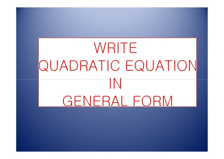 Write Quadratic Equation In General Form