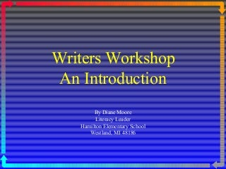 Writer's Workshop An Introduction