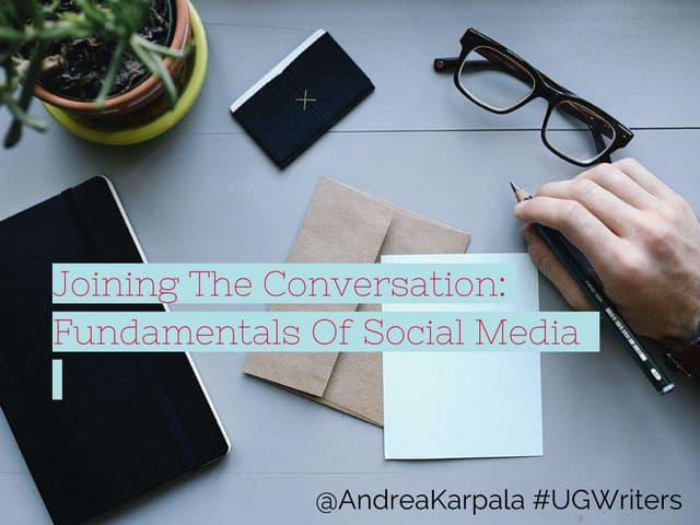 Joining the Conversation: Fundamentals of Social Media