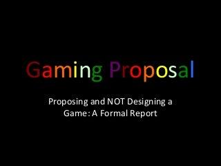 Writing a gaming proposal