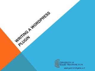 Writing a WordPress Plugin: #heweb12