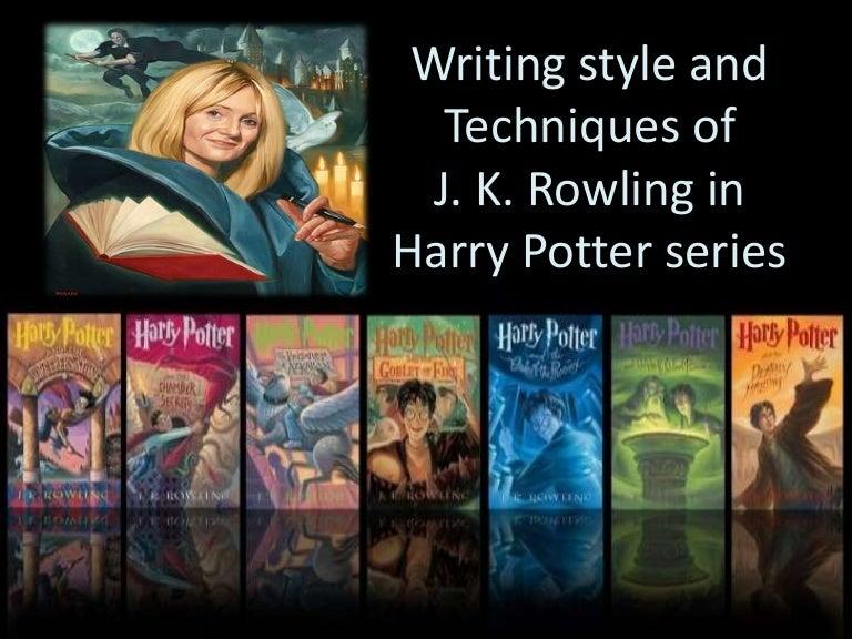 writing style and techniques of j k rowling in harry potter