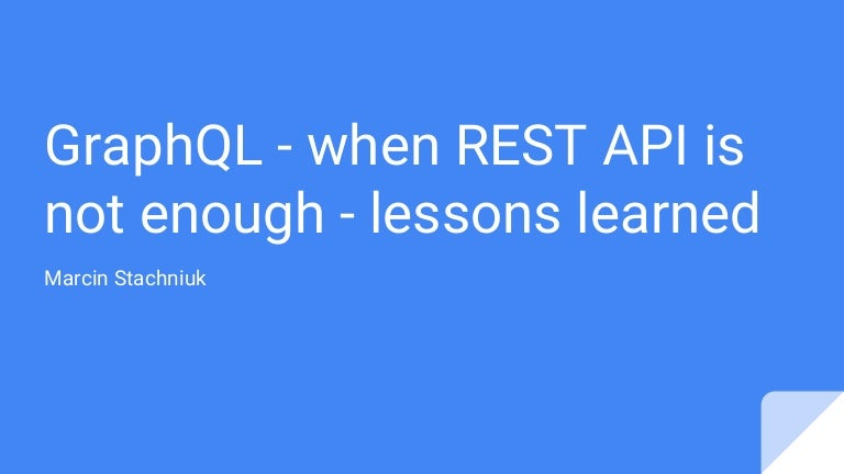 GraphQL - when REST API is not enough - lessons learned
