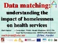 Data Matching: Understanding the Impact of Homelessness on Health Services