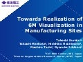 Towards Realization of 6M Visualization in Manufacturing Sites
