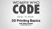 WWC 3D printing basics with stacy devino