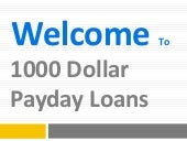 Apply For 1000 Dollar Payday Loans Anywhere In The USA And Anytime!