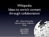 Wikipedia & Libraries: Ideas to enrich content through collaboration