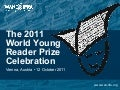 World Young Reader Prize 2011 Celebration