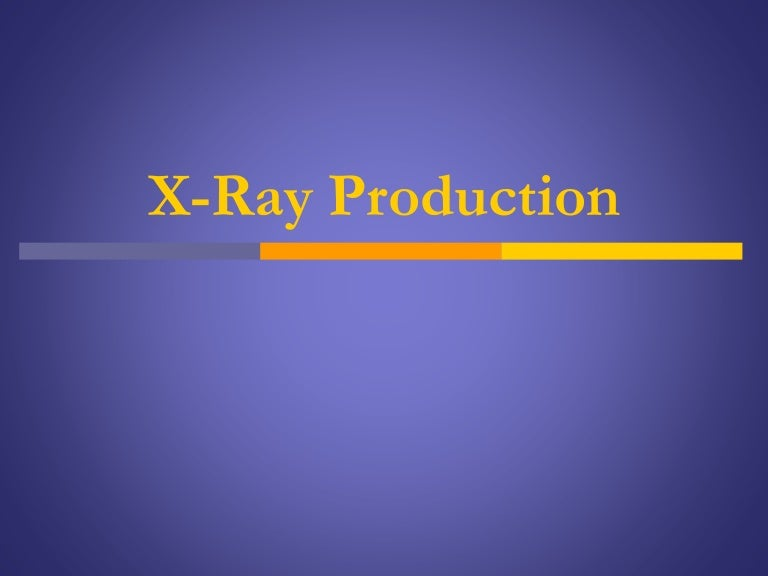 X ray production & emission
