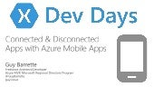 Xamarin Dev Days - Connected & Disconnected Apps with Azure Mobile Apps