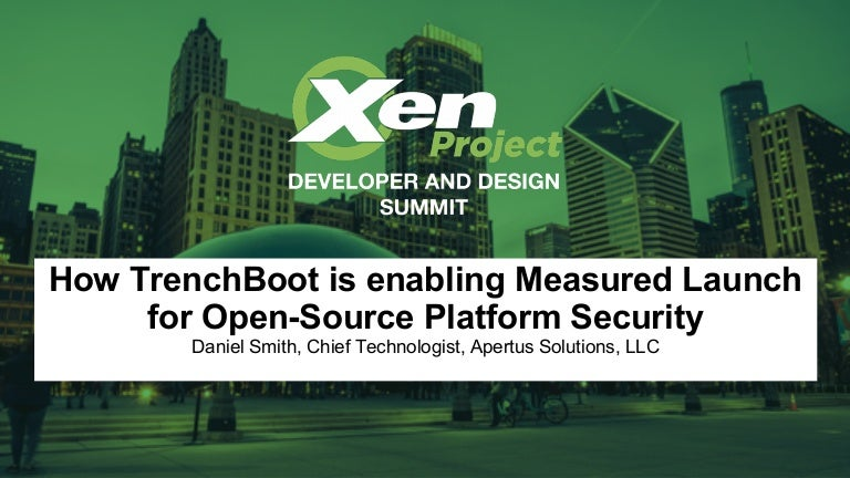 XPDDS19: How TrenchBoot is Enabling Measured Launch for Open