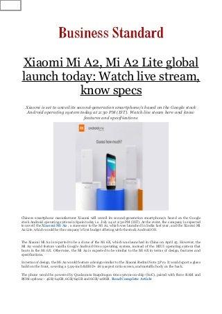 Xiaomi Mi A2, Mi A2 Lite global launch today: Watch live stream, know specs