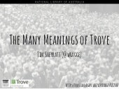 The many meanings of Trove
