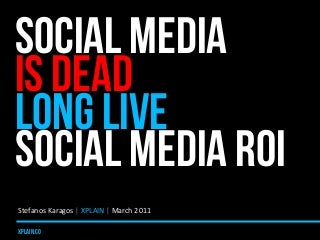 Social Media is Dead. Long Live Social Media ROI