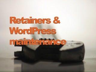 Retainers and WordPress Maintenance