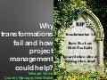Why Transformations Fail and How Could Project Management Help/
