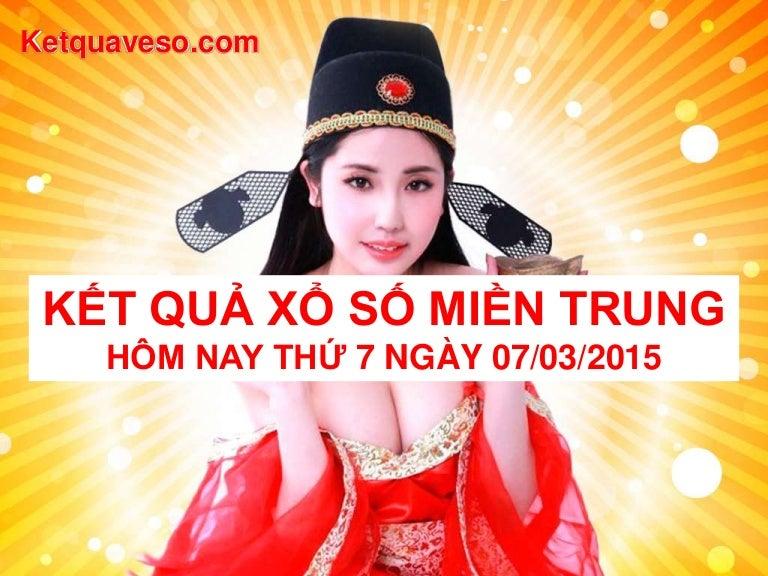 Xs Mien Trung Truc Tiep Hom Nay Thu 7 Ngay 07 03 2015