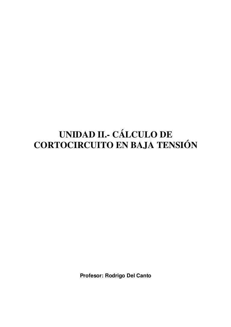 Circuito Unilineal : Calculo de cortocircuito 65pag