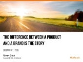 The Difference Between Product and Brand is the Story (By: Yaron Galai, CEO @ Outbrain) #ContentIsrael15