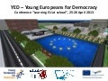 Young Europeans for Democracy - Presentation given at the EC, in Brussels