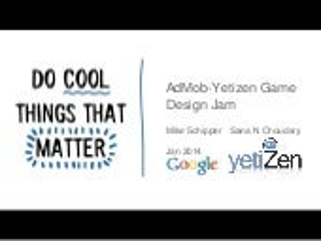 YetiZen Google AdMob Design Jam Kickoff Presentation